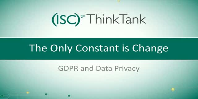 The Only Constant is Change – GDPR and Data Privacy
