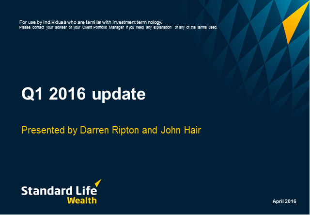 Standard Life Wealth Quarterly Update Q1 2016