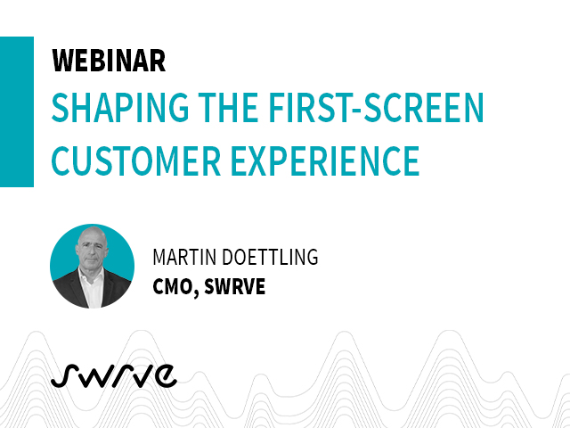 Mobile: Shaping the First-screen Customer Experience