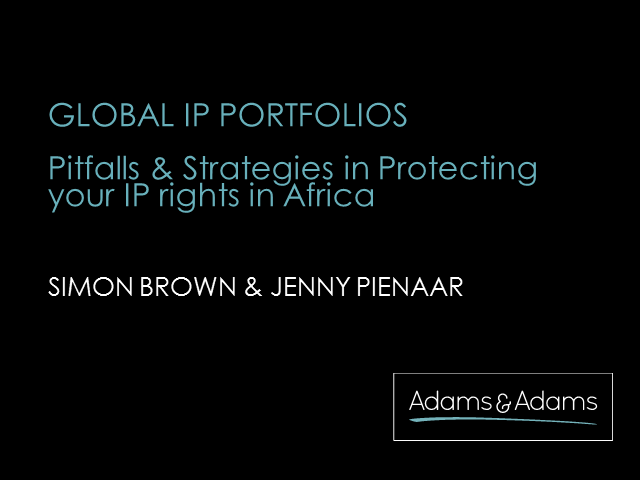 Pitalls & Strategies in Protecting your IP Rights in Africa