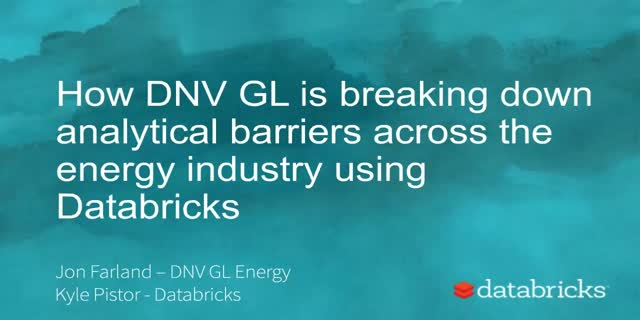 How DNV GL is removing analytic barriers in the energy industry with Databricks