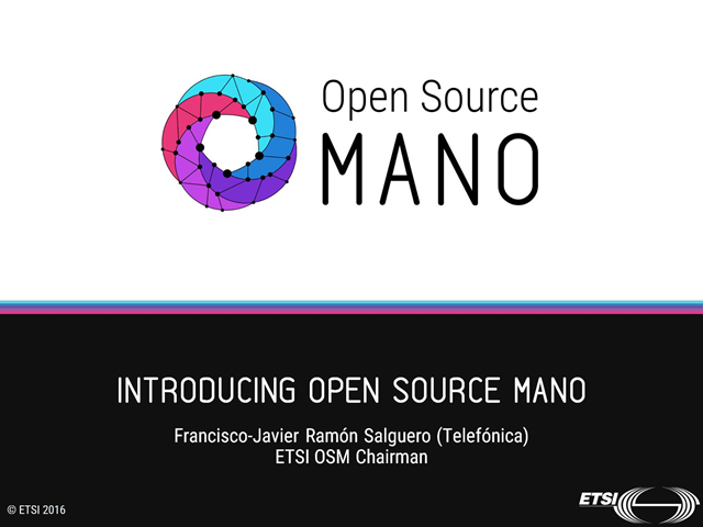 Introducing OSM – Open Source MANO for NFV