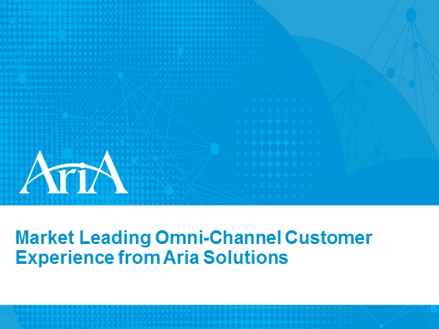 Market Leading Omni-Channel Customer Experience from Aria Solutions