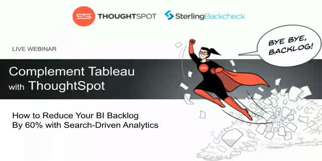 Complement Tableau with ThoughtSpot: Reduce Your BI Backlog by 60%
