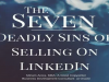 The Seven Deadly Sins of Selling on LinkedIn