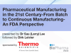 Pharmaceutical  Manufacturing in the 21st Century-From Batch to Continuous Manuf