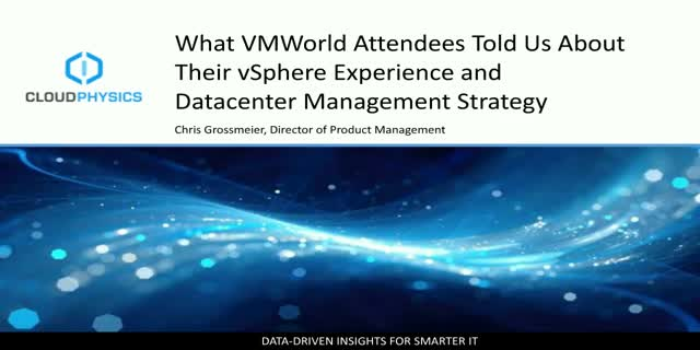Learn What VMworld Attendees Told Us About Their vSphere Experiences