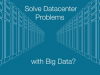 Big Data Analytics for IT Operations - CloudPhysics