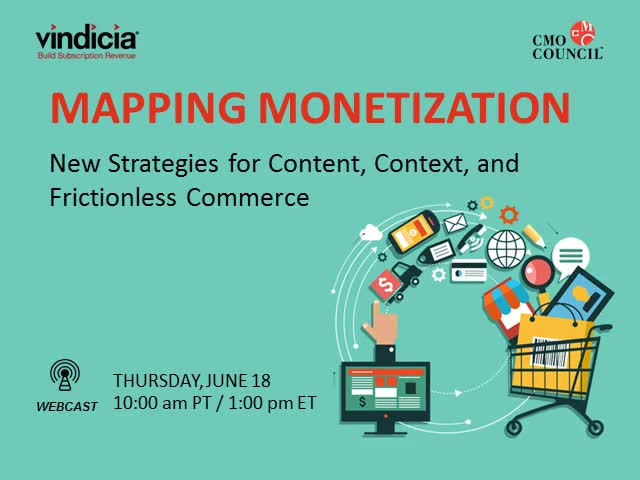 CMO Council: Mapping Monetization – Strategies for Frictionless Commerce