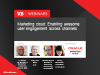 Marketing cloud: Enabling awesome user engagement across channels