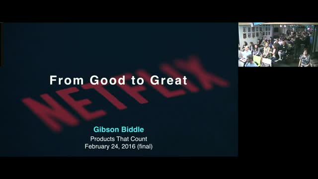 Netflix Product VP at Products That Count: Netflix from Good to Great
