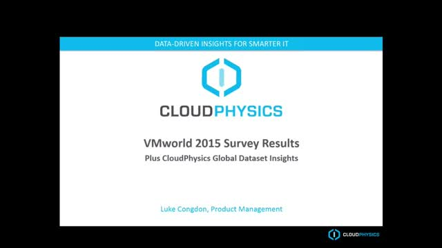 CloudPhysics Reveals What 1,000 VMworld 2015 Attendees Think