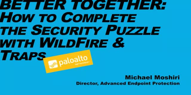 Better Together: How to complete the security puzzle with Wildfire and Traps