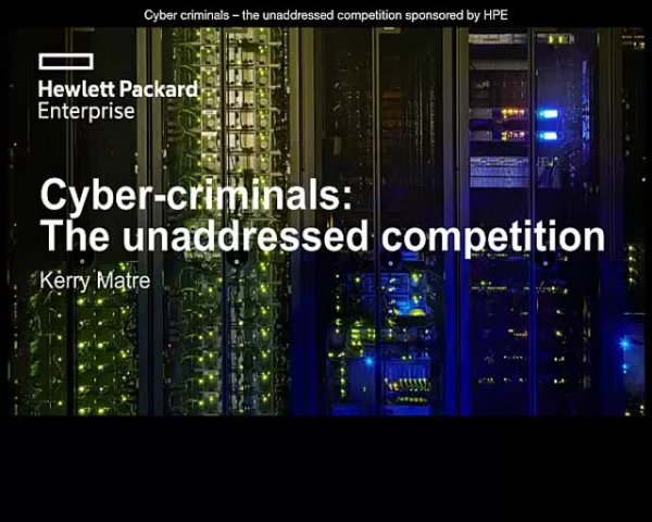 Cybercriminals – The Unaddressed Competition