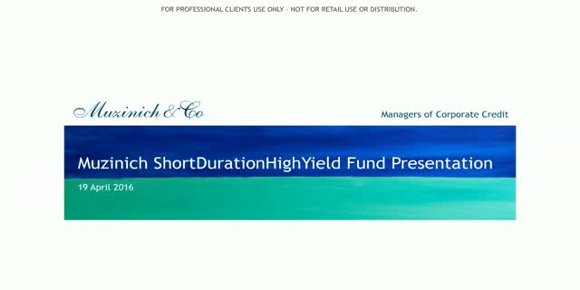 Muzinich ShortDurationHighYield Fund Update