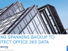 Using Spanning Backup by EMC to Protect Office 365 Data