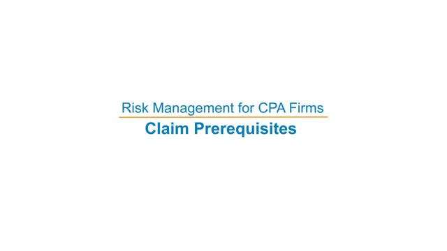 Risk Management for CPA Firms: Claim Prerequisites