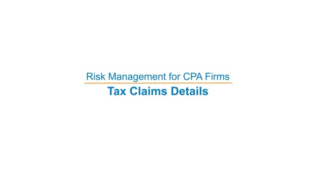 Risk Management for CPA Firms: Tax Claims Details