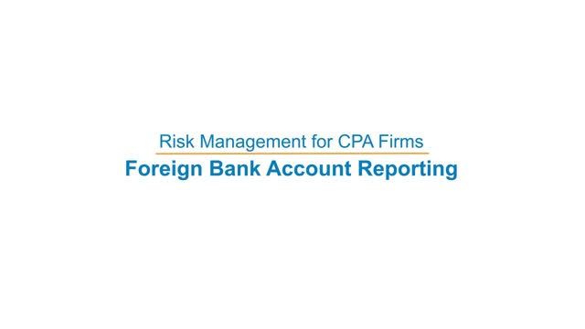 Risk Management for CPA Firms: Foreign Bank Accounting Reporting