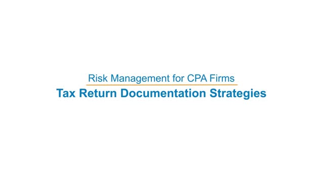 Risk Management for CPA Firms: Tax Return Documentation Strategies