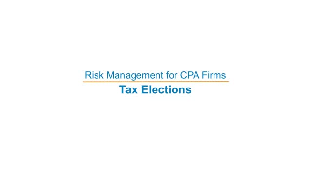 Risk Management for CPA Firms: Tax Elections