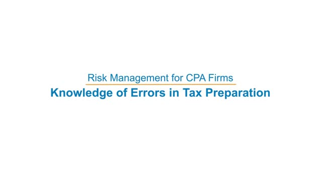 Risk Management for CPA Firms: Knowledge of Errors in Tax Preparation