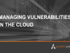 8 Better Ways to Handle Cloud Vulnerabilities