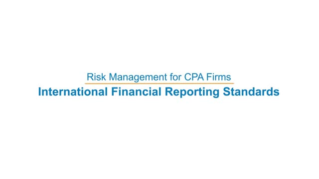 Risk Management for CPA Firms: International Financial Reporting Standards