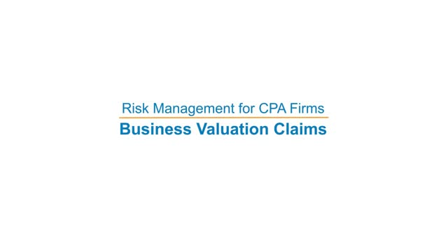 Risk Management for CPA Firms: Business Valuation Claims