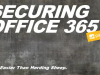 Securing Office 365 Is Easier Than Herding Sheep