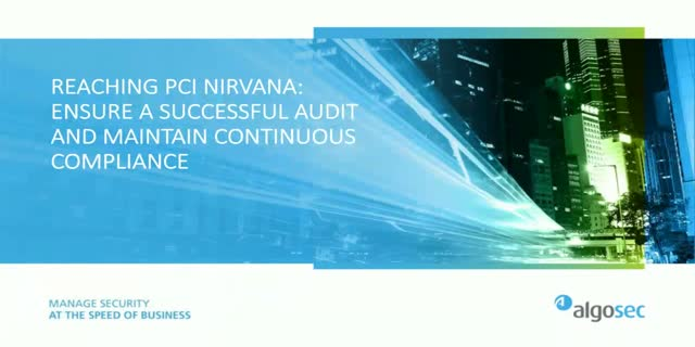 Reaching PCI Nirvana: Ensure a Successful Audit & Maintain Continuous Compliance