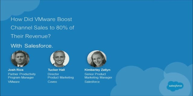 How Did VMware Boost Channel Sales to 80% of Their Revenue? With Salesforce.