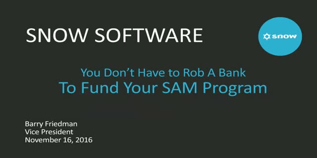 You don't have to rob a bank to fund your SAM program