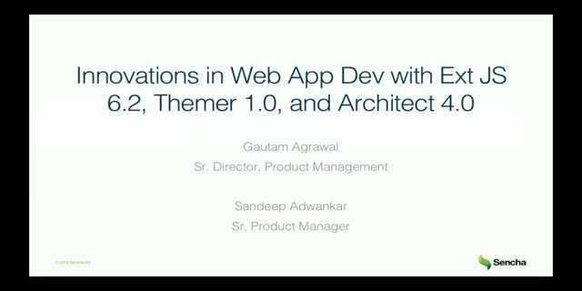 SNC - Innovations in Web App Dev with Ext JS 6.2, Themer 1.0, and Architect 4.0