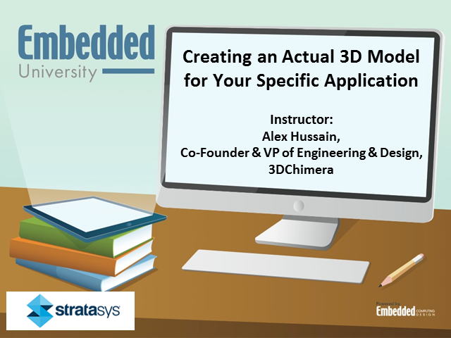 Creating an Actual 3D Model for Your Specific Application