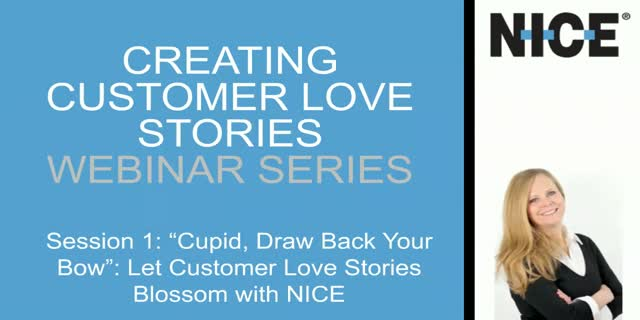 """Cupid, Draw Back Your Bow"": Let Customer Love Stories Blossom with NICE"