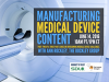 Manufacturing Medical Device Content