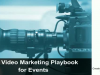The Video Marketing Playbook for Events