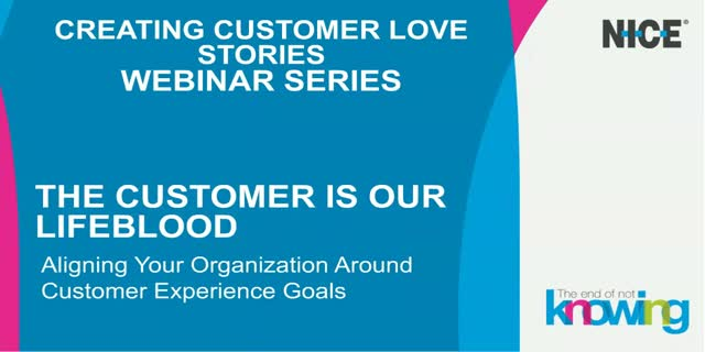 """The Customer Is Our Lifeblood"": Aligning Your Organization Around CX Goals"