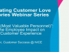 """MVP (Most Valuable Personnel)"": The Employee Impact on Customer Experience"