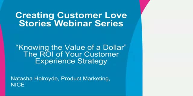 """Knowing the Value of a Dollar"": The ROI of Your Customer Experience Strategy"