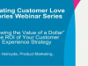 """""""Knowing the Value of a Dollar"""": The ROI of Your Customer Experience Strategy"""