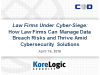 Law Firms Under Cyber-Siege: How Law Firms Can Manage Data Breach Risks