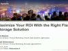 Maximize Your ROI With the Right Flash Storage Solution