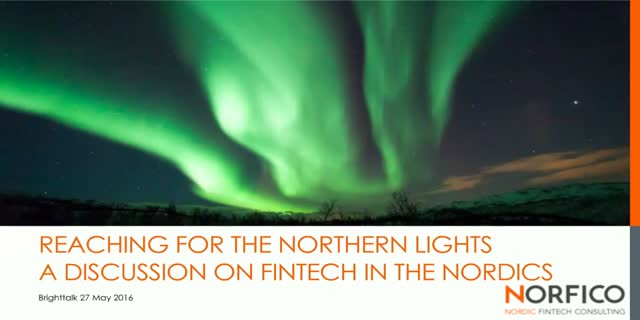 Reaching for the Northern Lights -- A discussion on Fintech in the Nordics
