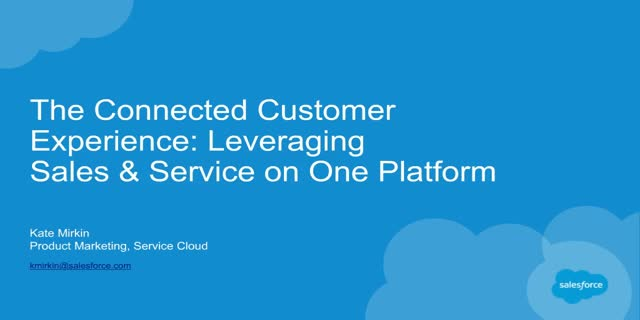 The Connected Customer Experience: Leveraging Sales & Service on One Platform