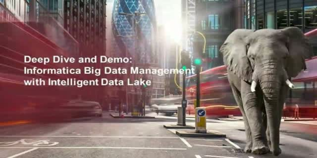 Informatica Big Data Management with Intelligent Data Lake Deep Dive and Demo