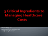 3 Critical ingredients to managing healthcare costs
