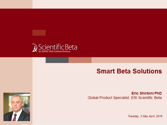 From Smart Beta Products to Smart Beta Solutions