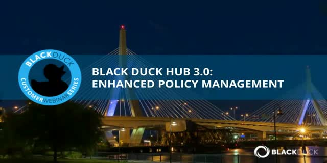 Black Duck Hub 3.0:  Enhanced Policy Management